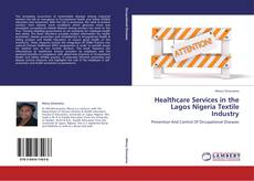 Bookcover of Healthcare Services in the Lagos Nigeria Textile Industry