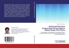 Bookcover of Activated Reactive Evaporated Chromogenic Metal Oxide Thin Films