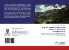 Portada del libro de GIS for Watershed Based Natural Resource Management
