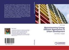 Capa do livro de Mainstreaming Energy Efficient Approaches in Urban Development