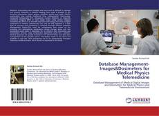 Bookcover of Database Management-Images&Dosimeters for Medical Physics Telemedicine
