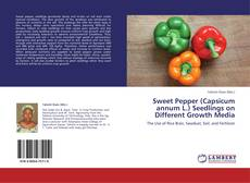 Bookcover of Sweet Pepper (Capsicum annum L.) Seedlings on Different Growth Media
