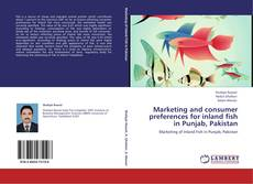 Bookcover of Marketing and consumer preferences for inland fish in Punjab, Pakistan