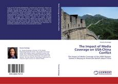 Bookcover of The Impact of Media Coverage on USA-China Conflict