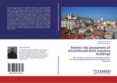 Bookcover of Seismic risk assessment of Unreinforced brick masonry buildings