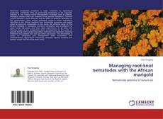 Couverture de Managing root-knot nematodes with the African marigold