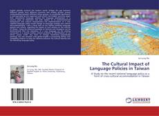 Bookcover of The Cultural Impact  of Language Policies  in Taiwan