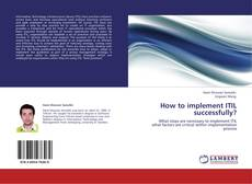 Bookcover of How to implement ITIL successfully?