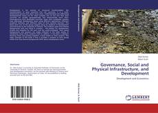 Governance, Social and Physical Infrastructure, and Development kitap kapağı