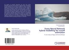 Bookcover of Fuzzy Neural Network hybrid modelling for runoff estimation
