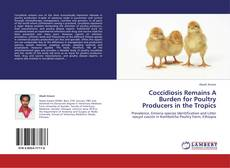 Bookcover of Coccidiosis Remains A Burden for Poultry Producers in the Tropics