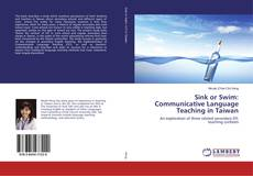 Bookcover of Sink or Swim: Communicative Language Teaching in Taiwan