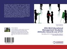 Bookcover of ZOU BEd  Educational Management Students' Attitudes towards use of ICT
