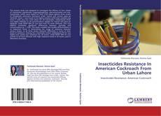 Portada del libro de Insecticides Resistance In American Cockroach From Urban Lahore