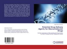Bookcover of Potential Drug Delivery Agents for Macromolecular Drugs