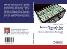 Capa do livro de Business Planning To Ease Repaying Loans