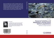 Bookcover of Seasonal Isolation and Adaptation among Chum Salmon populations