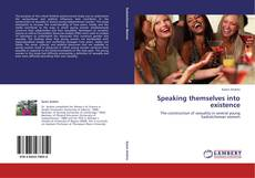 Bookcover of Speaking themselves into existence