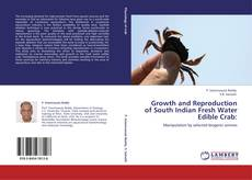 Bookcover of Growth and Reproduction of South Indian Fresh Water Edible Crab: