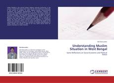 Capa do livro de Understanding Muslim Situation in West Bengal