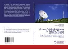 Обложка Circular-Polarized Antennas for Satellite Wireless Communications