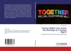 Bookcover of Human Rights Law: Same-Sex Marriage as a Human Right?
