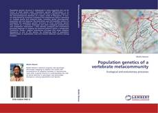 Bookcover of Population genetics of a vertebrate metacommunity