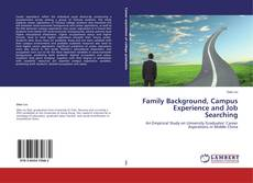 Family Background, Campus Experience and Job Searching kitap kapağı