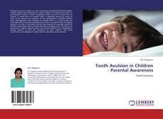 Tooth Avulsion in Children    - Parental Awareness的封面