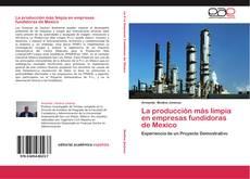Bookcover of La producción más limpia en empresas fundidoras de Mexico