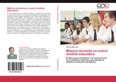 Обложка México necesita un nuevo modelo educativo