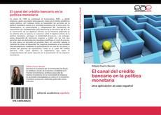 Обложка El canal del crédito bancario en la política monetaria