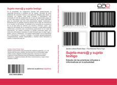 Bookcover of Sujeto marc@ y sujeto testigo