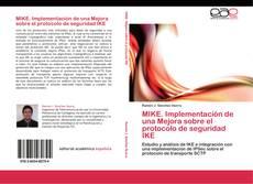 Copertina di MIKE. Implementación de una Mejora sobre el protocolo de seguridad IKE