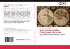 Buchcover von Fray Bernardino de Sahagún en el espejo
