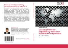 Обложка Desenvolvimiento capitalista y transición socialista en la periferia