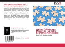 Portada del libro de Causas Políticas que Median los TLC entre Economías Asimétricas