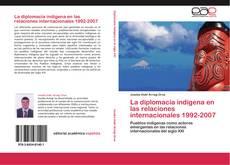 Portada del libro de La diplomacia indígena en las relaciones internacionales 1992-2007