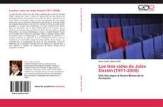 Bookcover of Las tres vidas de Jules Dassin (1911-2008)