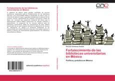 Обложка Fortalecimiento de las bibliotecas universitarias en México