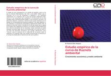 Bookcover of Estudio empírico de la curva de Kuznets ambiental