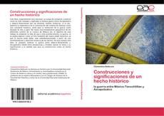 Portada del libro de Construcciones y significaciones de un hecho histórico