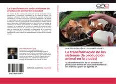 Portada del libro de La transformación de los sistemas de producción animal en la ciudad