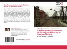 Bookcover of Las Representaciones de la Dictadura Militar en la Imagen Fílmica