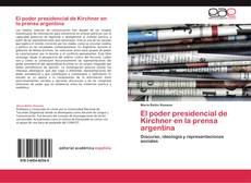 Portada del libro de El poder presidencial de Kirchner en la prensa argentina