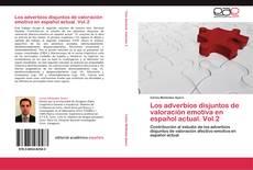Couverture de Los adverbios disjuntos de valoración emotiva en español actual. Vol.2