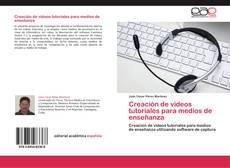 Bookcover of Creación de videos tutoriales para medios de enseñanza
