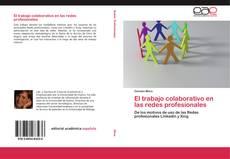 Bookcover of El trabajo colaborativo en las redes profesionales