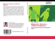 Bookcover of Migración, Género y Tráfico de Mujeres