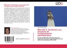 Borítókép a  Marcelo T. de Alvear y su proyecto de reorganización administrativa - hoz